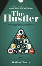 The Hustler - From the author of The Queen's Gambit – now a major Netflix drama eBook by Walter Tevis