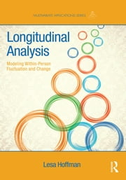 Longitudinal Analysis - Modeling Within-Person Fluctuation and Change ebook by Lesa Hoffman