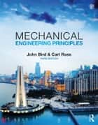 Mechanical Engineering Principles, 3rd ed ebook by John Bird, Carl Ross