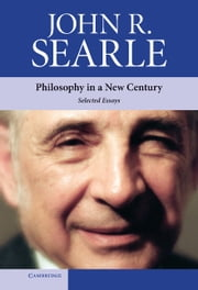 Philosophy in a New Century - Selected Essays ebook by John R. Searle