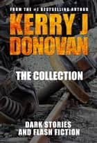 The Collection ebook by Kerry J Donovan