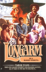 Longarm 263: Longarm on a Bloody Vendetta ebook by Tabor Evans