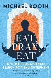 Eat Pray Eat ebook by Michael Booth