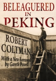 Beleaguered in Peking ebook by Robert Coltman,Gareth Powell