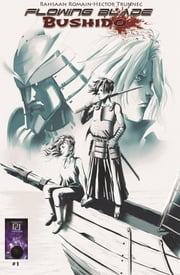 Flowing Blade Bushido ebook by Rahsaan R Romain