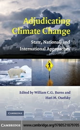 Adjudicating Climate Change ebook by Burns, William C. G.