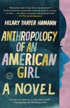 Anthropology of an American Girl ebook by Hilary Thayer Hamann