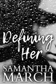 Defining Her ebook by Samantha March