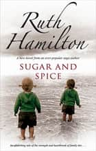 Sugar and Spice ebook by Ruth Hamilton