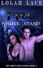 Five Night Stand ebook by Lolah Lace, Krystell Lake