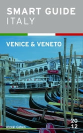Smart Guide Italy: Venice & Veneto ebook by Alexei Cohen