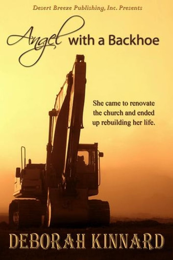 Angel with a Back Hoe ebook by Deborah Kinnard