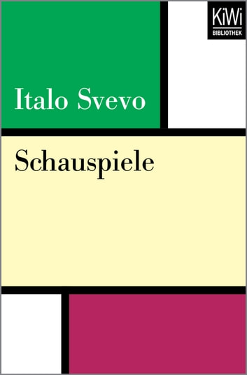 Schauspiele ebook by Italo Svevo,François Bondy
