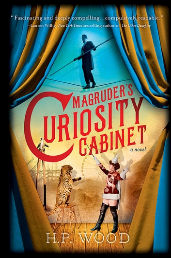 Magruder's Curiosity Cabinet - A Novel ebook by H.P. Wood