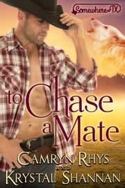 To Chase A Mate ebook by Camryn Rhys, Krystal Shannan