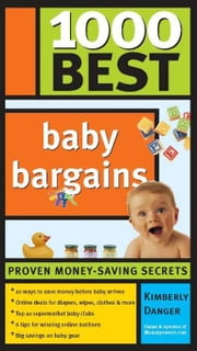 1000 Best Baby Bargains ebook by Danger,Kimberly