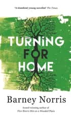 Turning for Home ebook by Barney Norris