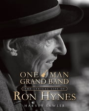 One Man Grand Band - The Lyric Life of Ron Hynes ebook by Harvey Sawler