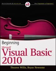 Beginning Visual Basic 2010 ebook by Thearon Willis,Bryan Newsome