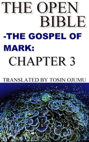 The Open Bible: The Gospel of Mark: Chapter 3 ebook by Open Bible Mark
