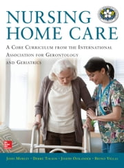 Nursing Home Care ebook by John Morley,Debbie Tolson,Joseph G. Ouslander,Bruno Vellas