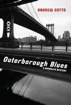 Outerborough Blues ebook by Andrew Cotto