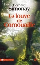 La louve de Cornouaille ebook by Bernard SIMONAY
