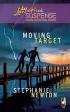 Moving Target ebook by Stephanie Newton
