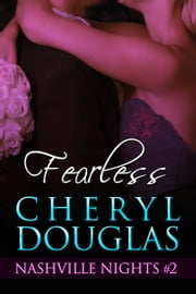 Fearless (Book Two, Nashville Nights) ebook by Cheryl Douglas