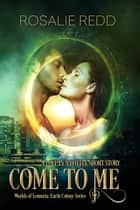 Come to Me ebook by Rosalie Redd