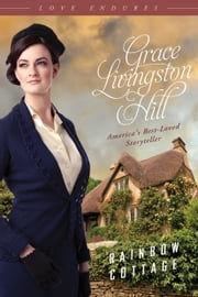 Rainbow Cottage ebook by Grace Livingston Hill