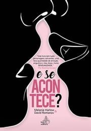 E se acontece? eBook by Melanie Harlow, David Romanov