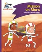 Reading Planet - Mission on Mars - Purple: Comet Street Kids ePub ebook by Adam Guillain, Charlotte Guillain