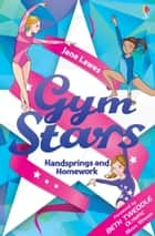 Gym Stars: Handsprings and Homework ebook by Jane Lawes
