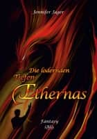 Die lodernden Tiefen Ethernas ebook by Jennifer Jager