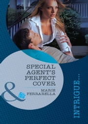 Special Agent's Perfect Cover (Mills & Boon Intrigue) (Perfect, Wyoming, Book 1) ebook by Marie Ferrarella