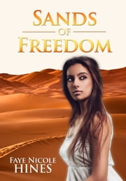 Sands of Freedom ebook by Faye Nicole Hines