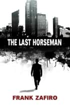 The Last Horseman - Sandy Banks, #1 ebook by Frank Zafiro
