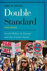 Double Standard - Social Policy in Europe and the United States ebook by James W. Russell