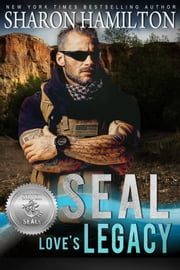 SEAL Love's Legacy ebook by Sharon Hamilton, Suspense Sisters