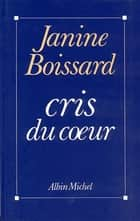 Cris du coeur ebook by Janine Boissard