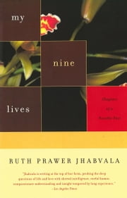 My Nine Lives - Chapters of a Possible Past ebook by Ruth Prawer Jhabvala