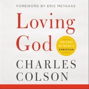 Loving God - The Cost of Being a Christian audiobook by Charles W. Colson