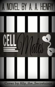Cell Mates: Behind Bars - Cell Mates, #1 ebook by Alana Henry