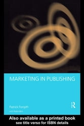 Marketing in Publishing ebook by Forsyth, Patrick