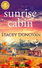 Sunrise Cabin ebook by Stacey Donovan