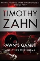 Pawn's Gambit ebook by Timothy Zahn