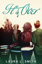 It's Over ebook by Laura L. Smith