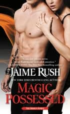 Magic Possessed ebook by Jaime Rush