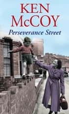 Perseverance Street ebook by Ken McCoy